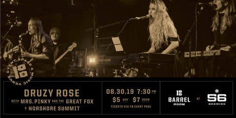 Druzy Rose w/ Mrs. Pinky & the Great Fox and Norshore Summit at 56 Brewing tickets