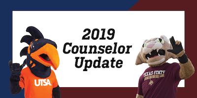 2019 UTSA and Texas State University Counselor Update- El Paso