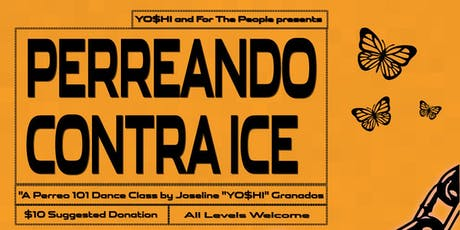 PERREANDO CONTRA ICE : A Perreo 101 Dance Class  tickets