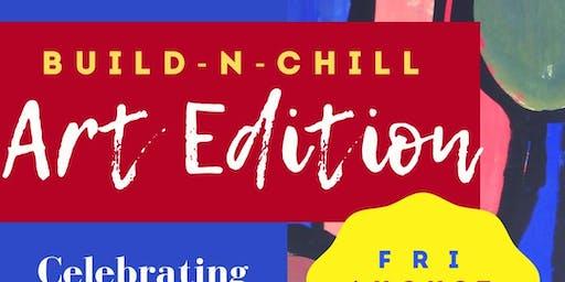 BUILD 'N CHILL: ART EDITION