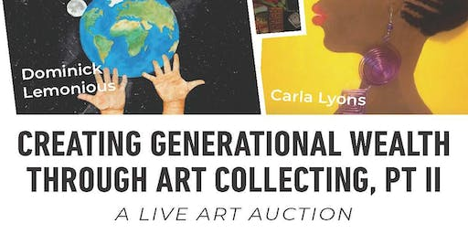 Creating Generational Wealth through Art Collecting, Part II