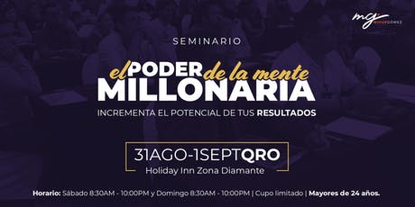 El Poder de la Mente Millonaria - Querétaro 31Ago-1Sept 2019 boletos