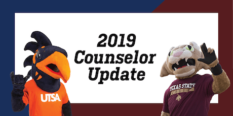 2019 UTSA and Texas State University Counselor Update- Rio Grande Valley I  tickets