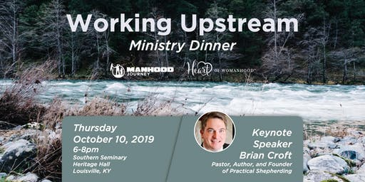 Working Upstream 2019 - featuring Pastor Brian Croft