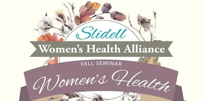 Slidell Women's Health Alliance Fall Seminar