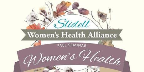 Slidell Women's Health Alliance Fall Seminar tickets