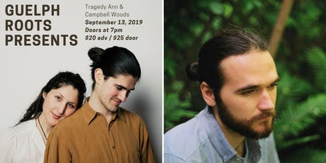 Guelph Roots Presents: Tragedy Ann & Campbell Woods tickets