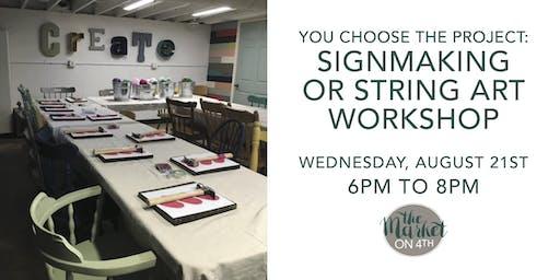 You Choose! Sign Making or String Art Workshop