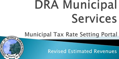Municipal Tax Rate Setting - Estimated Revenues Training - Session 7