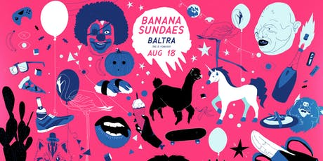 Banana Sundaes feat. Baltra (96 & Forever) tickets