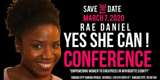 Rae Daniel: Yes She Can! Conference - Wyandotte County