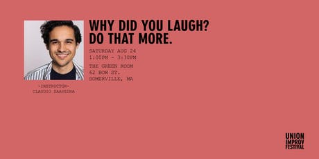 WHY DID YOU LAUGH? DO THAT MORE with Claudio Saavedra tickets