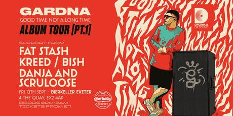 Gardna Album Tour /Fat Stash/Kreed/Bish/Danja/Scruloose tickets