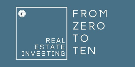From 0 to 10: Real Estate Investing tickets