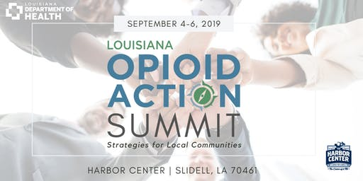 Louisiana Opioid Action Summit: Strategies for Local Communities