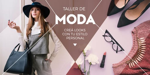 Taller Moda. Creá looks con tu estilo personal. Momentos Creativos agosto 2019