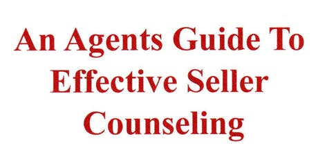 An Agents Guide To Effective Seller Counseling tickets