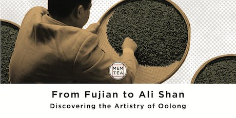 From Fujian To Ali Shan: Discovering the Artistry of Oolong Tea  tickets