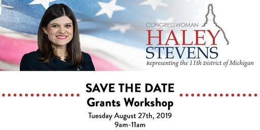 Congresswoman Haley Stevens (MI-11) - Grants Workshop