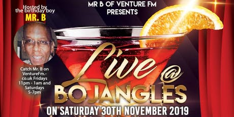 Mr B's Birthday Party LIVE @ BOJANGLES tickets