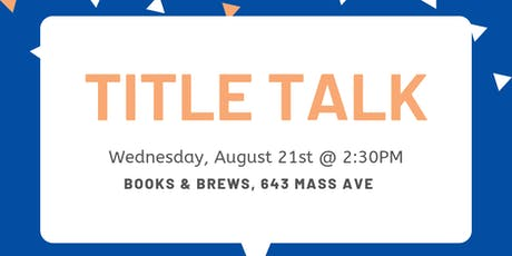 Title Talk * Learn about all things Title * tickets