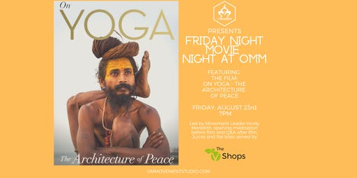 Friday Night Movie at OM Movement Featuring Film- On Yoga: The Architecture of Peace