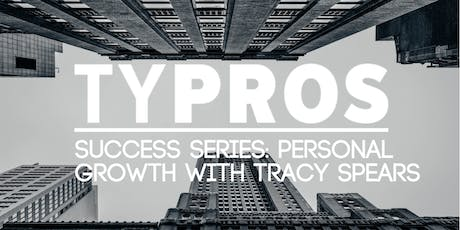 TYPROS Success Series: Personal Growth with Tracy Spears tickets