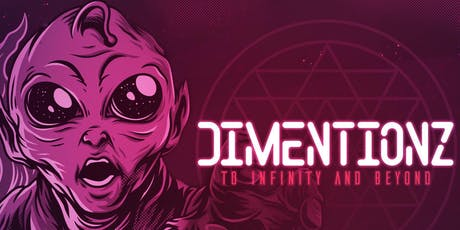 Dimentionz: To Infinity And Beyond tickets