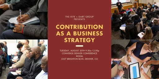 Free Workshop! Contribution as a Business Strategy