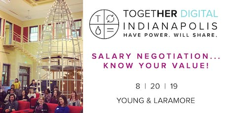 Together Digital Indianapolis August OPEN Meetup: Salary Negotiation...Know Your Value! tickets