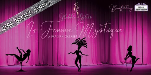 La Femme Mystique benefitting Curtain Up Cancer Foundation