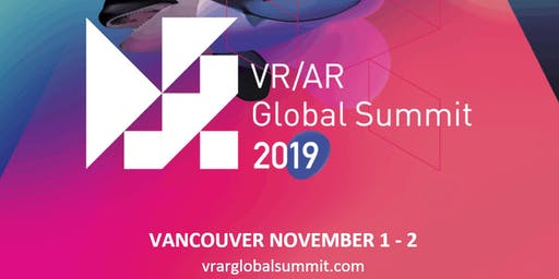 VR/AR Global Summit - North America. Vancouver, Nov 1&2