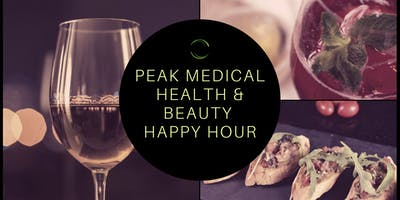 Peak Medical Health and Beauty Happy Hour