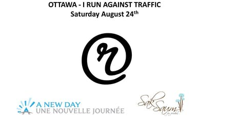 Ottawa I Run Against Traffic  tickets