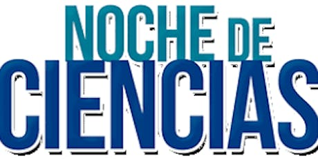 Noche De Ciencias / Night of Sciences tickets