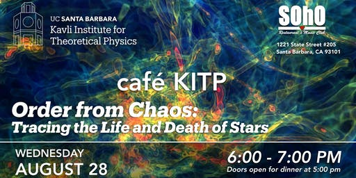 Cafe KITP: Order From Chaos - Tracing the Life and Death of Stars