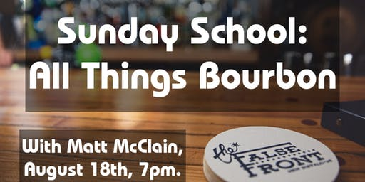 Sunday School: All Things Bourbon W/ Matt McClain