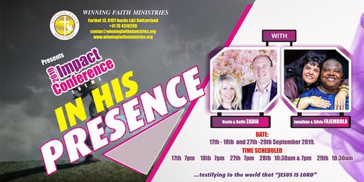 2019 IN HIS PRESENCE with DR. KEVIN ZADAI  17th Sept. 7pm,  18th Sept.10:30/3/7pm  19th Sept. 10:30,  27th Sept.7pm,  28th Sept. 10:30/3/7pm, 29th Sept. 10:30