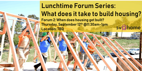 Fall 2019 Lunchtime Forum Series Session 2: When does housing get built? tickets
