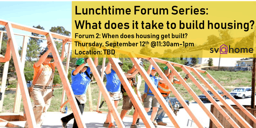 Fall 2019 Lunchtime Forum Series Session 2: When does housing get built?