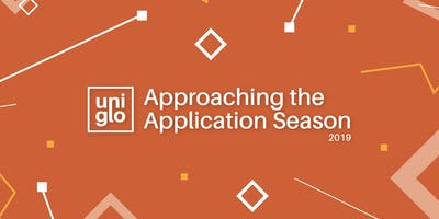 UniGlo Presents: Approaching the Application Season 2019