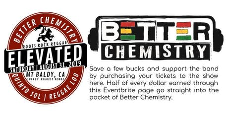 Better Chemistry@Elevated tickets