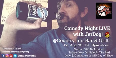 """County Inn Bar & Grill COMEDY NIGHT!  with  JerDog- """"TheBarComic"""" tickets"""