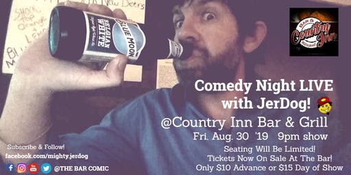 "County Inn Bar & Grill COMEDY NIGHT!  with  JerDog- ""TheBarComic"""