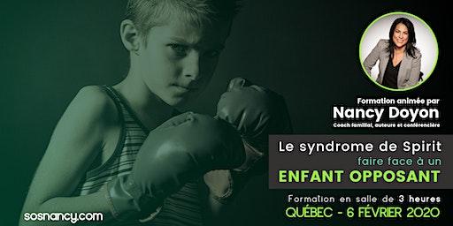 Formation : Le syndrome de Spirit : Faire face à un enfant opposant.