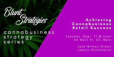 Cannabusiness Strategy Series: Achieving Cannabusiness Retail Success