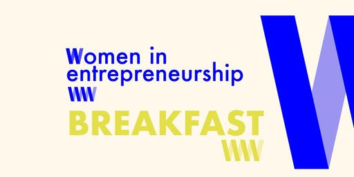 Women in Entrepreneurship Breakfast Malmö – 26th of August @Djäkne