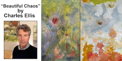 "Art Exhibition: ""Beautiful Chaos"" by Charles Ellis"