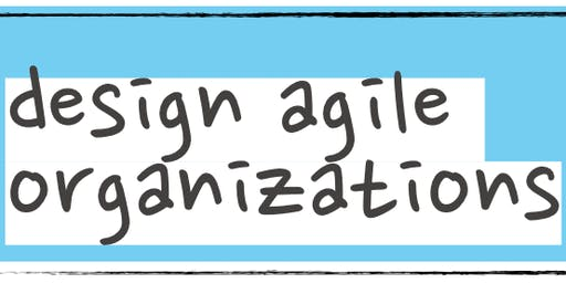 design agile organizations