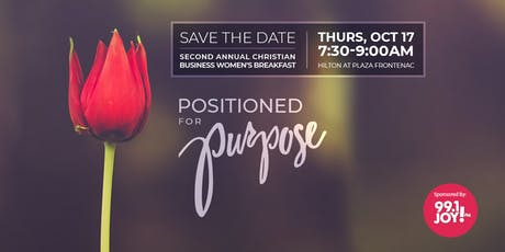 Positioned For Purpose - Second Annual Christian Business Women's Breakfast tickets